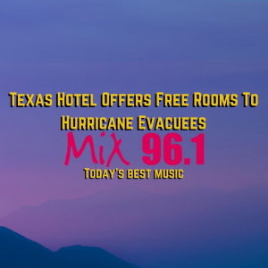 Texas Hotel Offers Free Rooms To Hurricane Evacuees