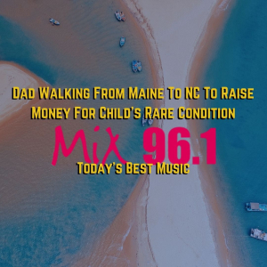 Dad Walking From Maine To NC To Raise Money For Child's Rare Condition