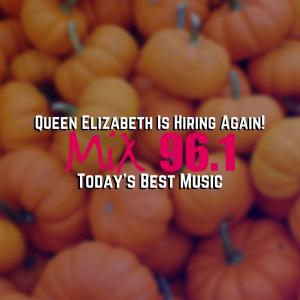Queen Elizabeth Is Hiring Again!