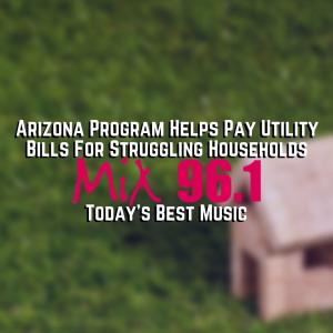 Arizona Program Helps Pay Utility Bills For Struggling Households