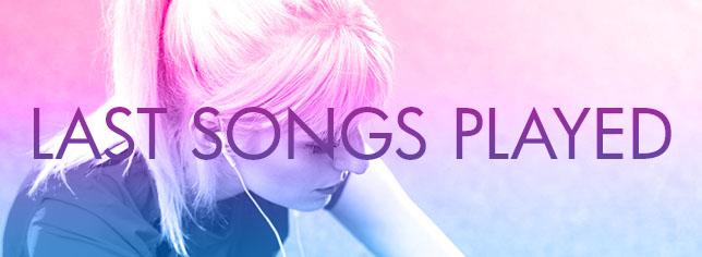 Last Songs Played
