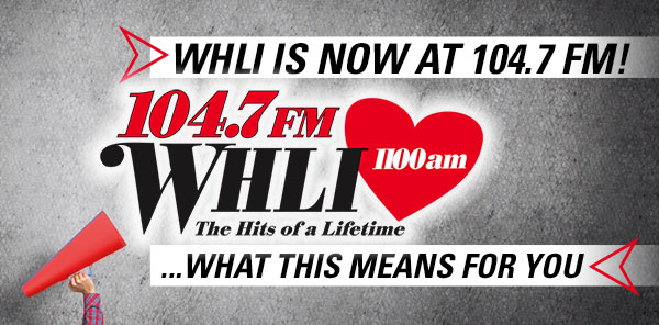 WHLI Is Now at 104.7 FM!