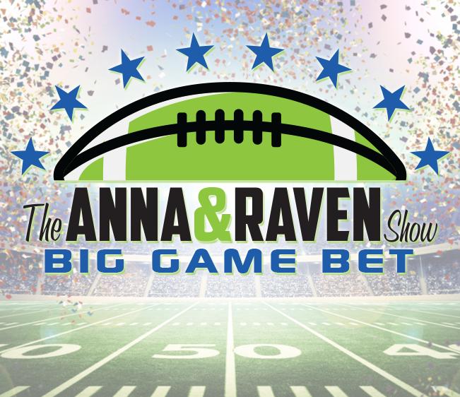Anna & Raven Big Game Bet