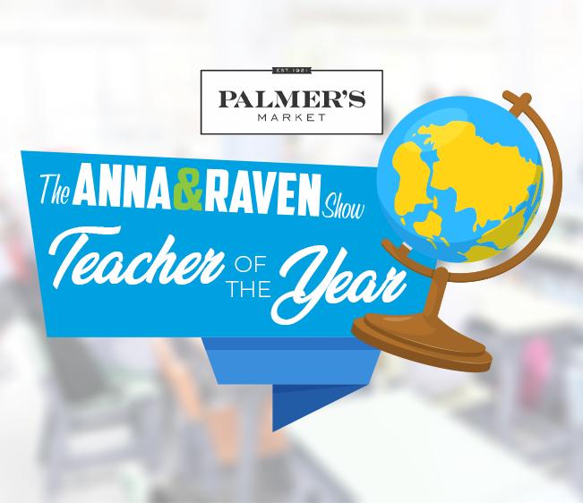 Anna & Raven's Palmer's Market Teacher of the Year