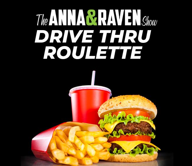 Anna & Raven's Drive-thru Roulette