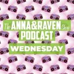 The Anna & Raven Show: 10-30-19