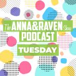The Anna & Raven Show: 12-03-19