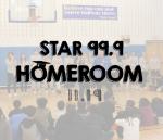 Star 99.9 Homeroom: November 2019