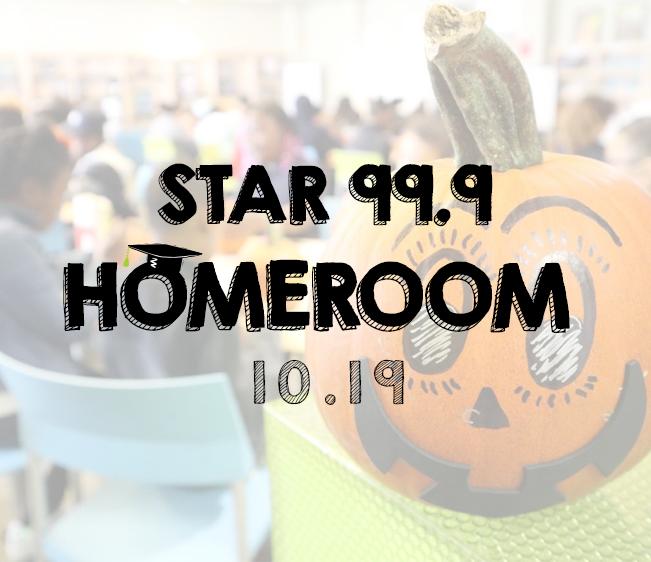 Star 99.9 Homeroom: October 2019