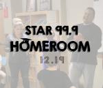 Star 99.9 Homeroom: December 2019