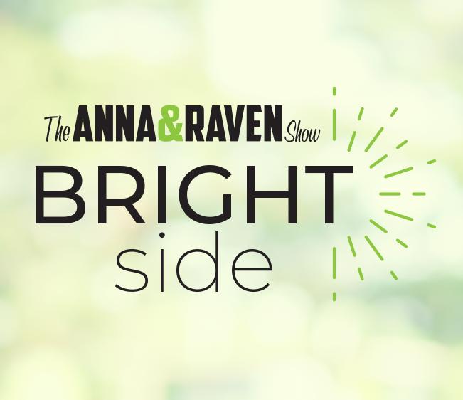 Anna & Raven's Bright Side
