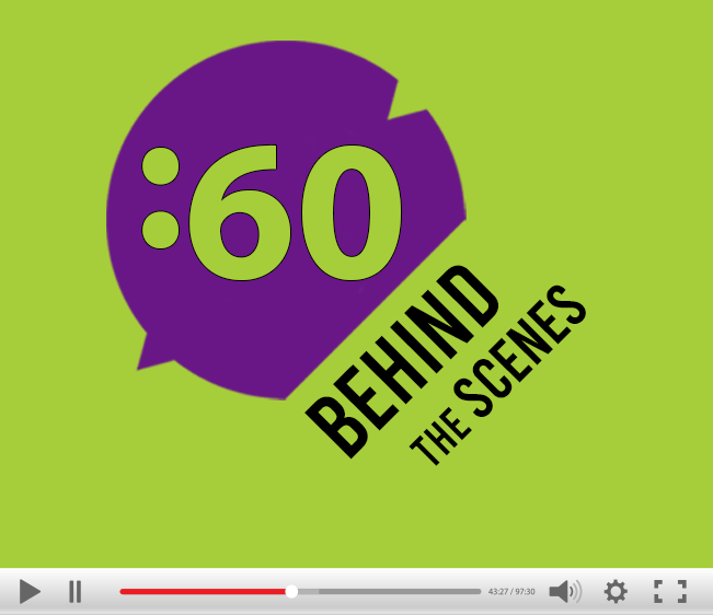 :60 Behind The Scenes