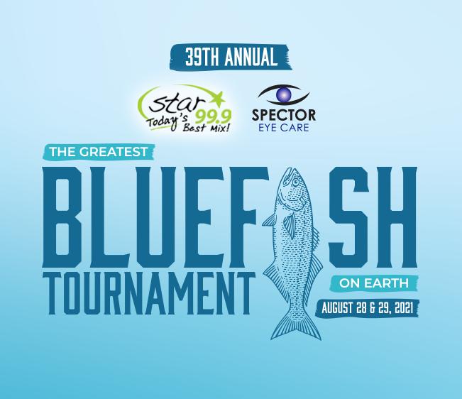 Star 99.9Spector Eye Care Greatest Bluefish Tournament on Earth