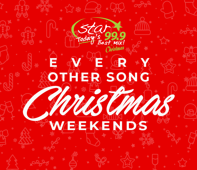 Star 99.9 Every Other Song Christmas Weekends