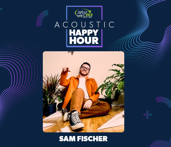 Star 99.9 Acoustic Happy Hour: Sam Fischer
