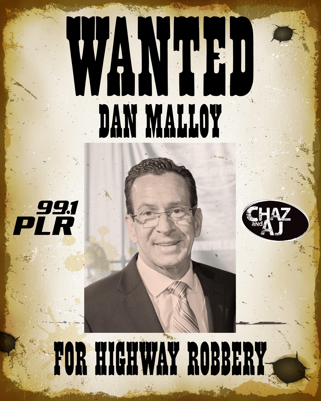Wanted: Dan Malloy!