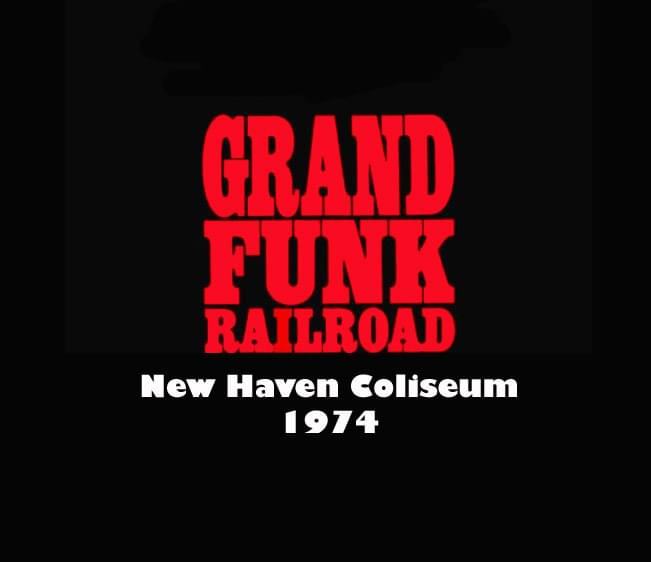 Throwback Concert: Grand Funk Railroad at New Haven Coliseum 1974
