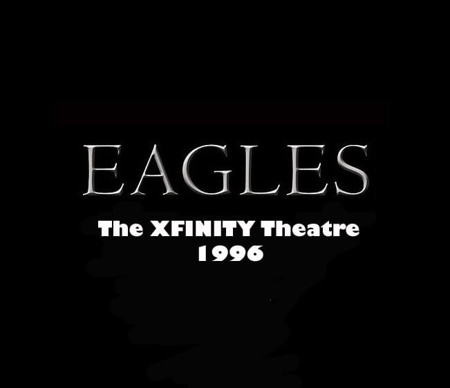 Throwback Concert: Eagles at The XFINITY Theatre 1996