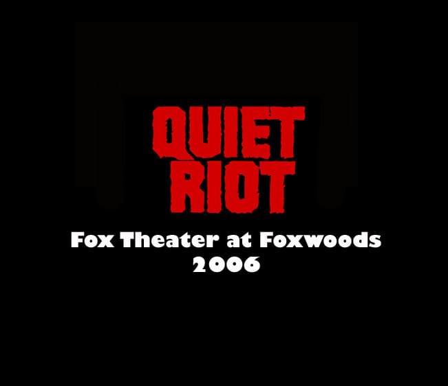 Throwback Concert: Quiet Riot at Foxwoods Resort Casino 2006