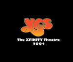 Throwback Concert: Yes at The XFINITY Theatre 2004
