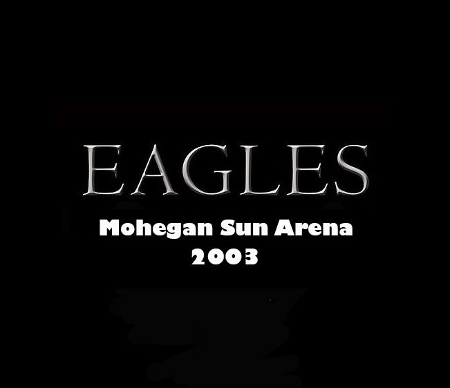 Throwback Concert: Eagles at Mohegan Sun Arena 2003