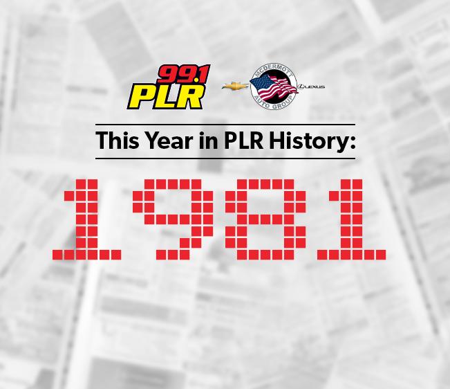 99.1 PLR McDermott Chevrolet & Lexus This Year in PLR History: 1981