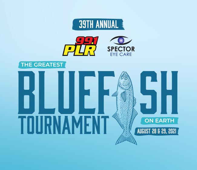 99.1 PLR Spector Eye Care Greatest Bluefish Tournament on Earth