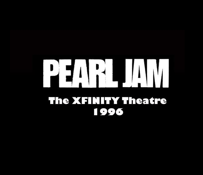 Throwback Concert: Pearl Jam at The XFINITY Theatre 1996