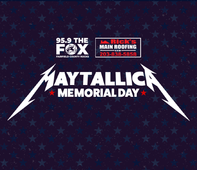 95.9 The FOX Rick's Main Roofing Maytallica Memorial Day: Top 25 Songs