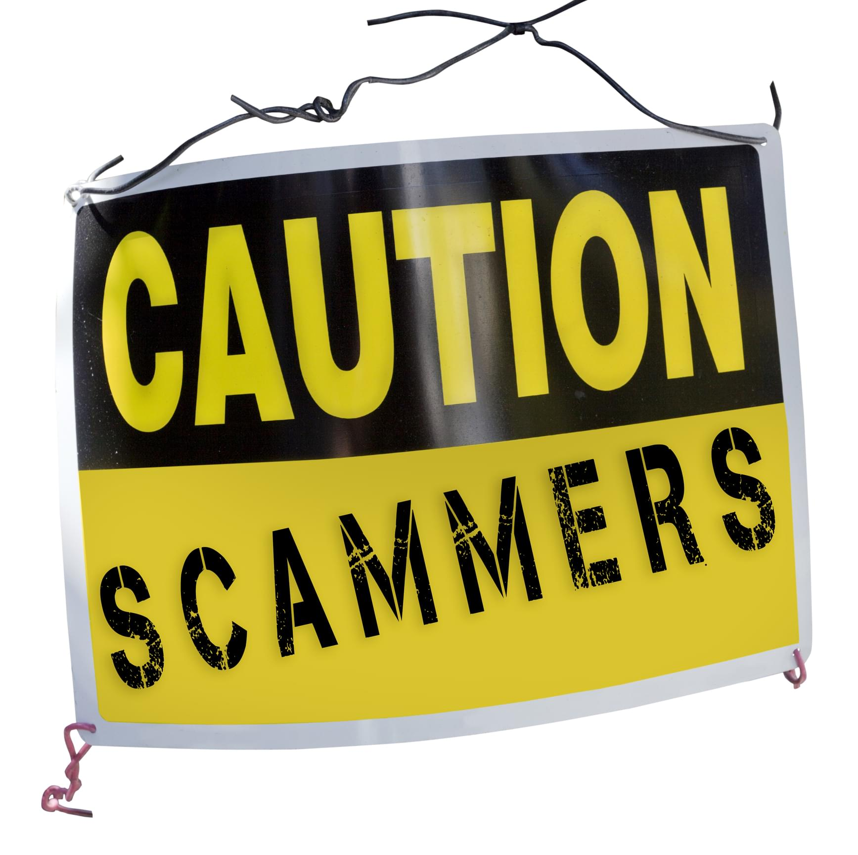 CAUTION SCAMMERS Sign