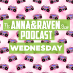 The Anna & Raven Show: 01.15.20