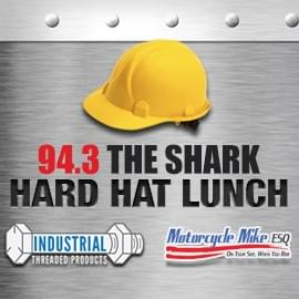 94.3 The Shark's Hard Hat Lunch