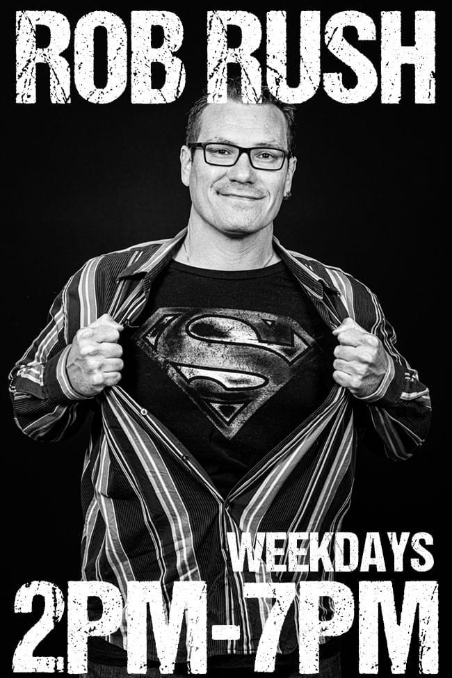 Rob Rush Weekdays 2pm-7pm