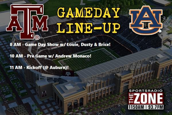 A&M/Auburn Game Day Saturday LineUp!