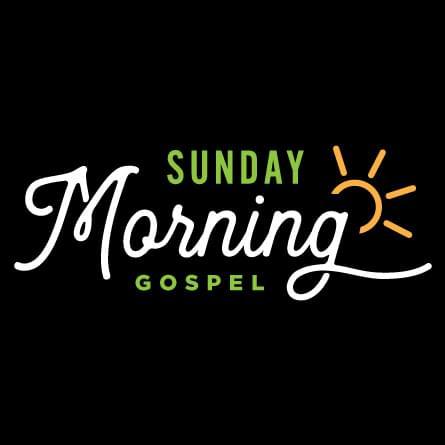 Sunday Morning Gospel