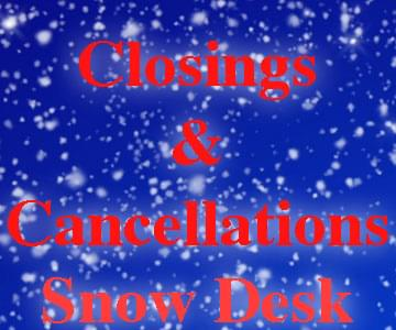 Closings & Cancellations