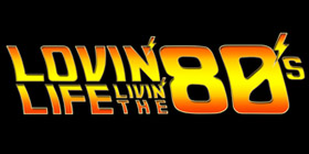 Lovin' Life Livin' The '80s