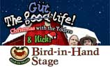 Bird-in-Hand Stage – Enter To Win Dinner And Show Tickets To See The Gut Life! Christmas!