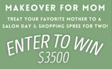 Makeover For Mom – Treat Mom To A Day Of Pampering