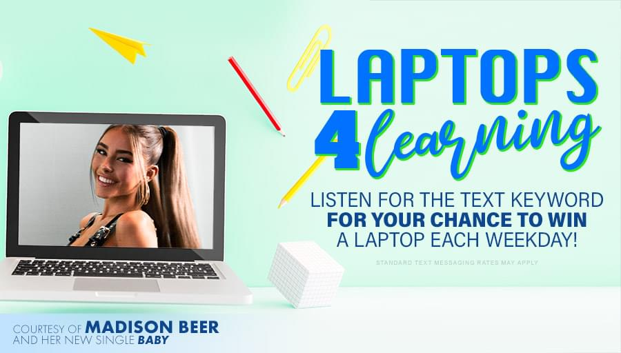 Text for a chance to win a laptop courtesy of Madison Beer!