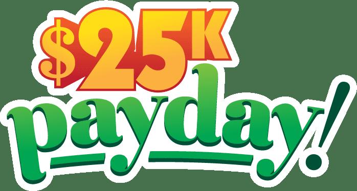 $25k Payday!
