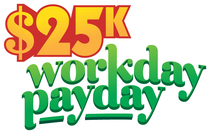 $25k Workday Payday