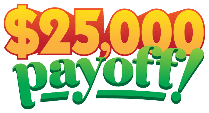 $25,000 Payoff!