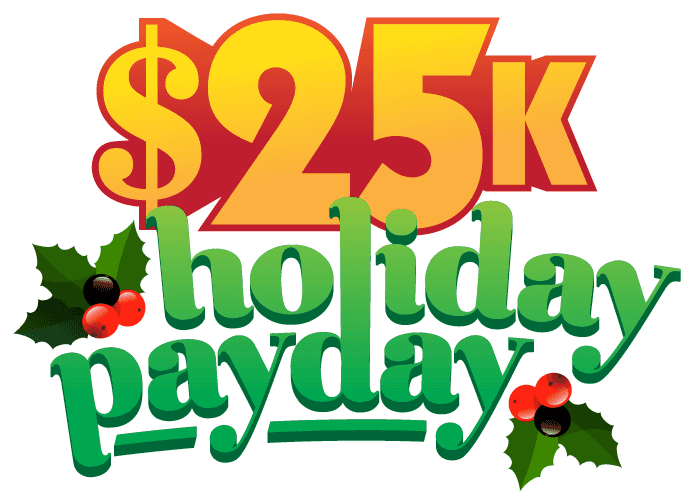 $25k Holiday Payday