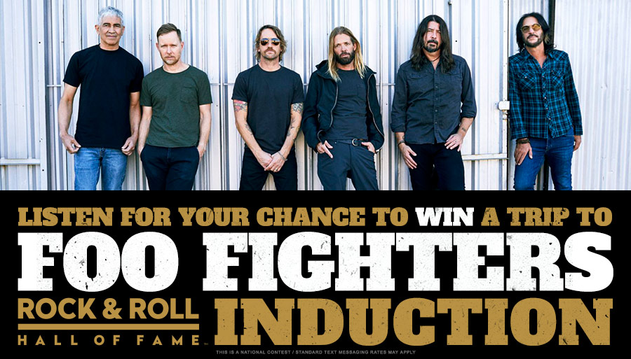 Listen for your chance to win a trip to the Foo Fighters Rock & Roll Hall of Fame induction!