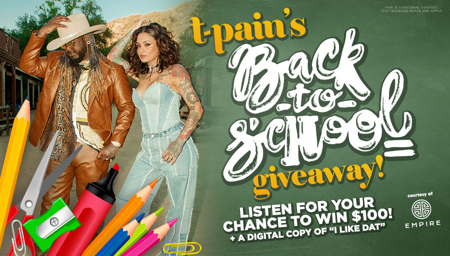 Listen for your chance to win $100 with T-Pain's Back to School Giveaway!