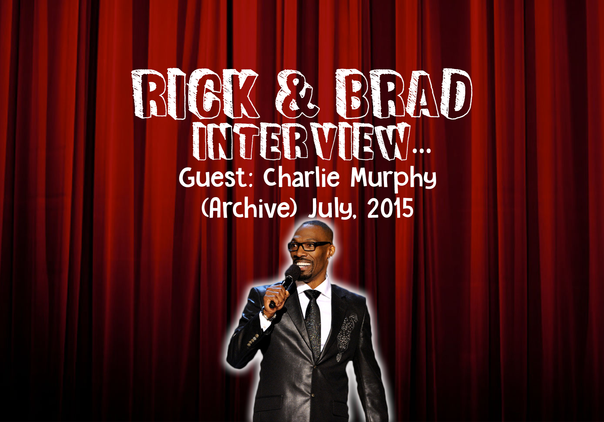July, 2015 Charlie Murphy Interview [Archive]