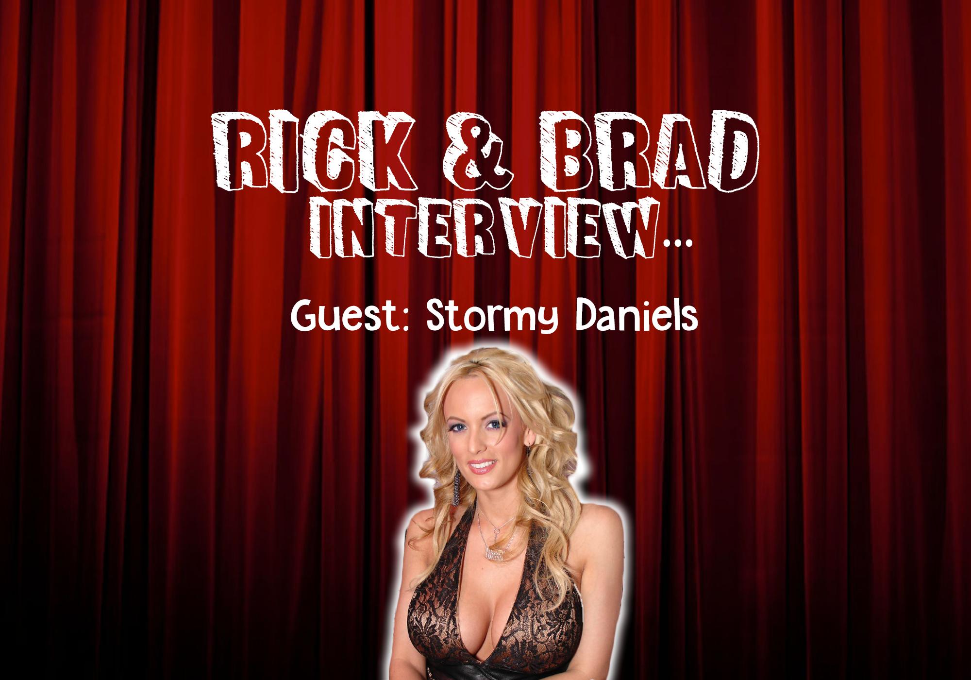 Rick & Brad Interview Stormy Daniels