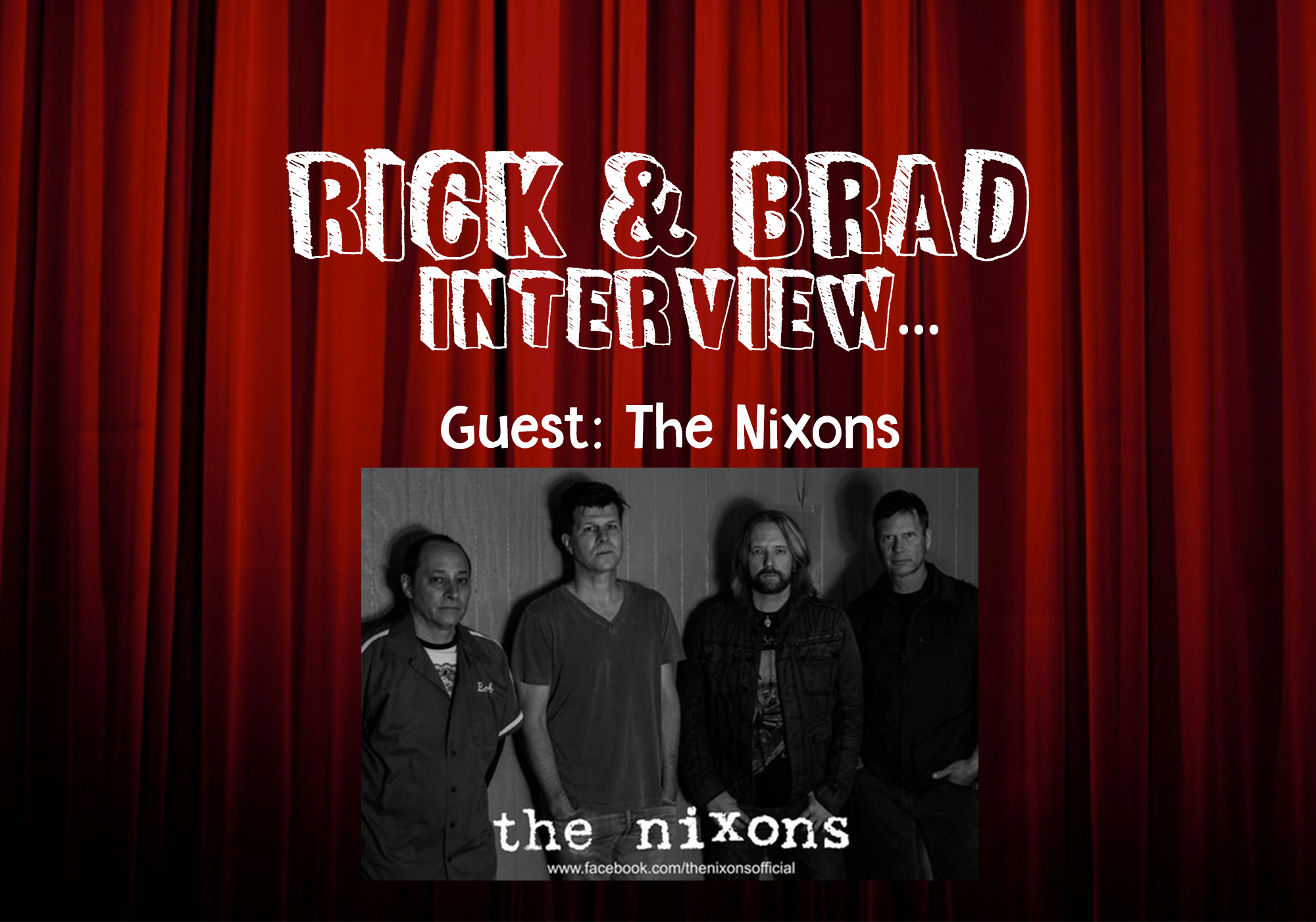 Rick & Brad Talk to The Nixons
