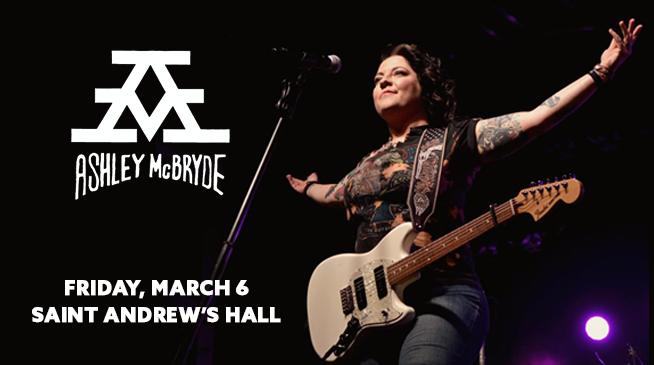 Ashley McBryde ~ March 6, 2020